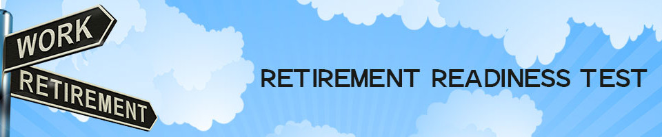 Retirement Readiness Test - Retirement Benefits Institute